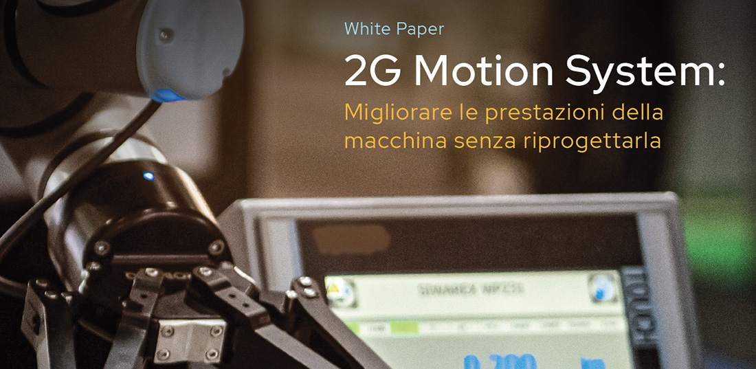 2G Motion System: Migliorare le prestazioni della macchina senza riprogettarla