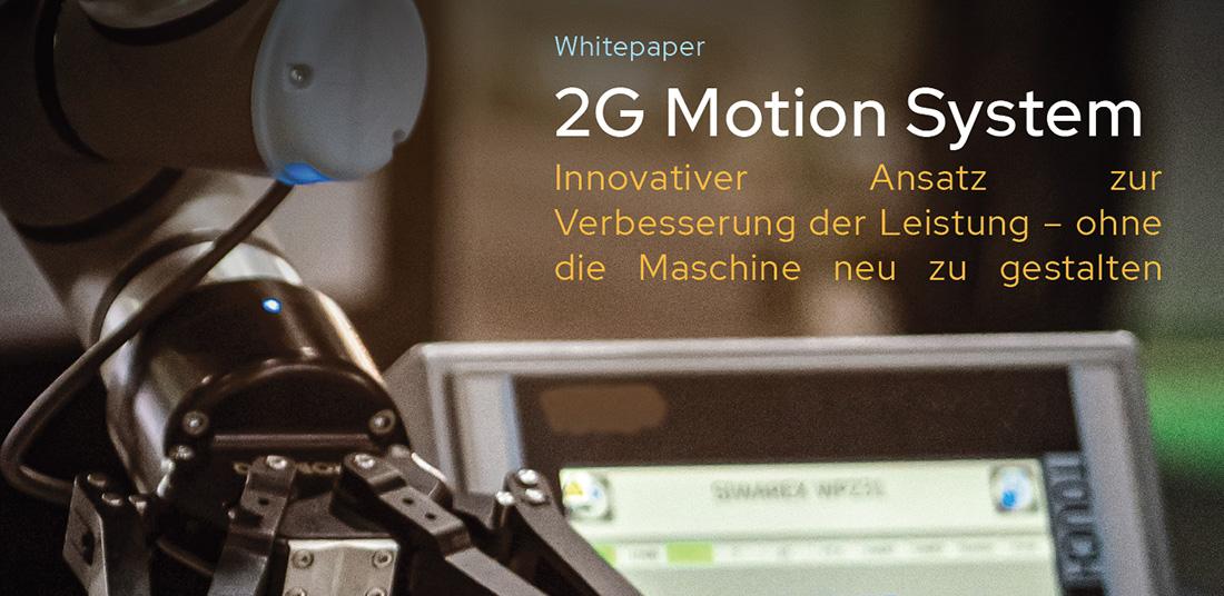 2G Motion System: Innovativer Ansatz zur Verbesserung der Leistung – ohne die Maschine neu zu gestalten