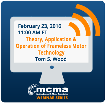 Webinar on Frameless Motor Technology, February 23, 2016, 11:00 am EST